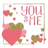 You and me. Valentine`s day greeting card set. Gold and pink col. Ors. Glitter texture. Hand drawn heart. Design for wedding. February 14 vector illustration