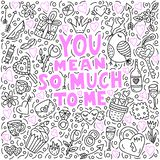 You mean so much to me. Handlettring quote with doodle illustrations stock illustration