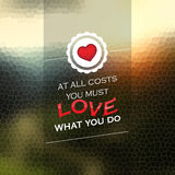 You must love what you do royalty free illustration