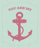You are my anchor. Card or poster template that reads You are my anchor. Suitable for friends or lovers Royalty Free Stock Images