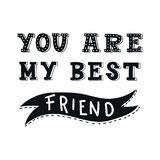 You are my best friend - Unique hand drawn nursery poster with handdrawn lettering in scandinavian style. vector illustration