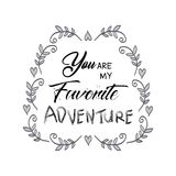 You are my favorite adventure. Motivational quote stock illustration