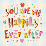 You are my happily ever after Stock Images