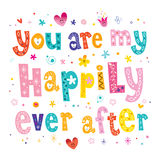 You are my happily ever after Stock Photography