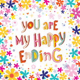 You are my happy ending Royalty Free Stock Photos