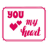 You my heart. Hand calligraphy. Romantic phrase in the frame. Greeting card for Valentine's Day Royalty Free Stock Image