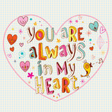 You are always in my heart. Unique hand lettering design Royalty Free Stock Image
