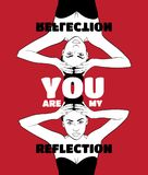 You are my reflection. Quote typographical backgroung. With hand drawn illustration of nice girl. Template for card, poster, banner, print for t-shirt Royalty Free Stock Images