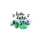 You are my star lettering on watercolor green stain. Vector inspiration and motivation phrase. Stock Photography