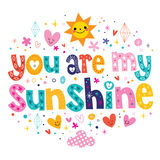 You are my sunshine. Decorative lettering love design stock illustration