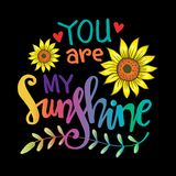 You are my sunshine hand lettering. Motivational quote vector illustration