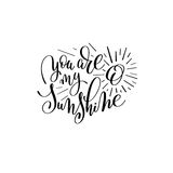 You are my sunshine handwritten lettering quote Royalty Free Stock Photos