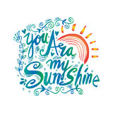 You are my sunshine. Romantic quote royalty free illustration