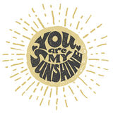 You are my sunshine. Vector lettering. You are my sunshine. Vector. Eps8. RGB Global color stock illustration