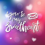 You are My Sweetheart - Calligraphy for invitation, greeting car. D, prints, posters. Hand drawn typographic inscription, lettering design. Vector Happy Royalty Free Stock Photography