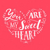 You are my sweetheart. Valentine`s day card design. Vector love quote with hand drawn words.  Stock Photos