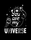 You are my universe. Hand drawn typography poster. Royalty Free Stock Images