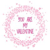 You are my Valentine typescrypt in a circle frame of pink hearts. Romantic card for Valentines Day stock illustration
