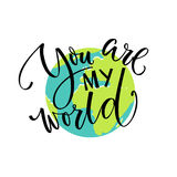 You are my world. Love quote, modern calligraphy card. Typography on the earth. Illustration. Valentine`s day vector design Royalty Free Stock Photo