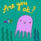 Are you ok hand drawn illustration with cute fish and octopus