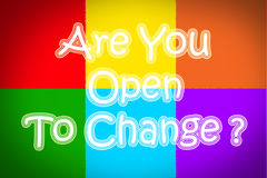 Are You Open To Change Concept Stock Photography