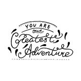 You are our Greatest Adventure. Nursery lettering design. Royalty Free Stock Photo