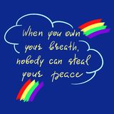 When you own your breath, nobody can steal your peace - handwritten motivational quote. Print for inspiring poster, t-shirt, bag, cups, greeting postcard Royalty Free Stock Photo