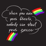 When you own your breath, nobody can steal your peace - handwritten motivational quote. Print for inspiring poster, t-shirt, bag, cups, greeting postcard Royalty Free Stock Image