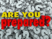 Are You Prepared Question Ready Evaluation Assessment. The question Are You Prepared? on a background of question marks to ask, evaluate, review or assess if you Stock Images