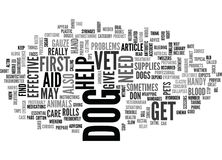 Are You Prepared To Give First Aid To Your Dog Word Cloud. ARE YOU PREPARED TO GIVE FIRST AID TO YOUR DOG TEXT WORD CLOUD CONCEPT Stock Images