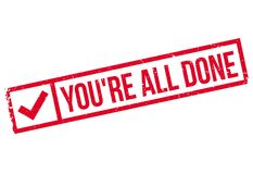 You`re All Done rubber stamp Royalty Free Stock Photography