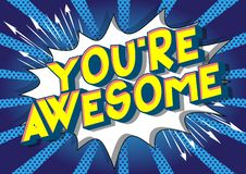 Free You`re Awesome - Comic Book Style Words. Stock Photography - 136938752