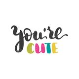You`re cute. Bright romantic lettering. Hand-painted Quote. Valentine`s Day. You`re cute. Bright multi-colored romantic letters on white background. Modern Royalty Free Stock Photography