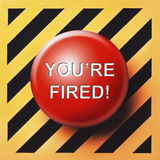 You`re fired button Stock Photography