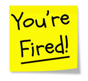 You\'re Fired Yellow Sticky Note Royalty Free Stock Images