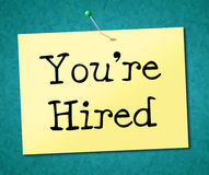 You're Hired Represents Job Application And Employ Royalty Free Stock Images