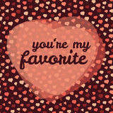 'you're my favorite' typography. Valentine's day love card. Vector Illustration. Royalty Free Stock Photo