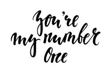 You`re my number one Hand drawn creative calligraphy and brush pen lettering isolated on white background Royalty Free Stock Photo