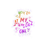 You're my number one. Vector hand drawn illustration with hand-lettering. You're my number one. Inspirational quote. This illustration can be used as a print on Stock Photos