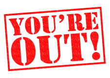 YOU`RE OUT! Royalty Free Stock Photo