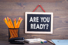 Are You Ready. Chalkboard on a wooden background.  Royalty Free Stock Photography