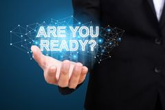 Are you ready in the hand of business. Are you ready concept stock photos