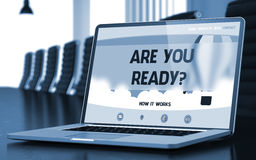 Are You Ready - on Laptop Screen. Closeup. 3D Stock Photography