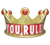 You Rule Gold Crown Words King Queen Monarch Top Ruler. You Rule words on a gold crown as praise or recognition for a job well done, or symolizing the king Royalty Free Stock Photography