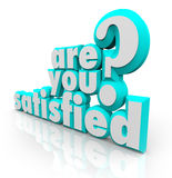 Are You Satisfied 3D Words Question Pleased Content Fulfillment Stock Photos