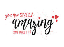 You are simply amazing! Don`t forget it! Royalty Free Stock Photo