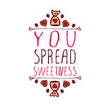 You spread sweetness. Hand-sketched typographic element  with doodle heart shaped chocolate candies. You spread sweetness Stock Photos