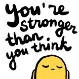 You are stronger than think hand drawn lettering with sad yellow monster royalty free illustration