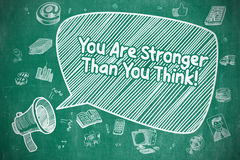 You Are Stronger Than You Think - Business Concept. You Are Stronger Than You Think on Speech Bubble. Doodle Illustration of Shrieking Bullhorn. Advertising Royalty Free Stock Photography