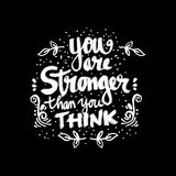You Are Stronger than you Think. Hand drawn typography poster Stock Images